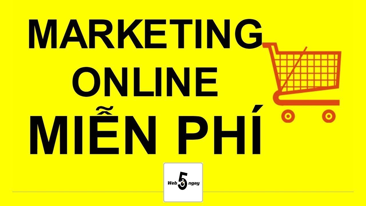 web hoc marketing online mien phi